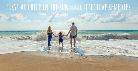 First Aid Help in the Sun – Six Effective Remedies