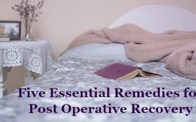 Five Essential Remedies for Post Operative Recovery